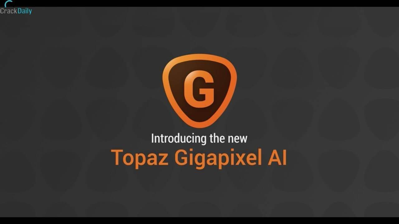 Topaz A.I. Gigapixel 5.4.5(x64)With Crack Key Full Version 2021